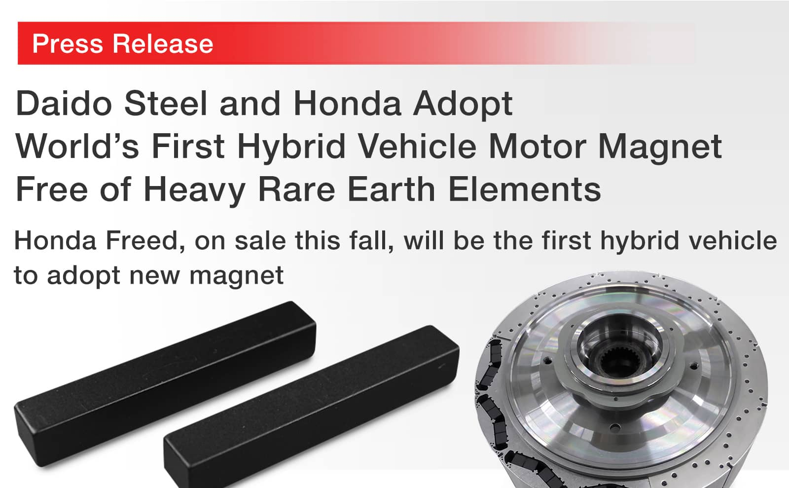 Daido Steel and Honda Adopt World's First Hybrid Vehicle Motor Magnet Free of Heavy Rare Earth Elements